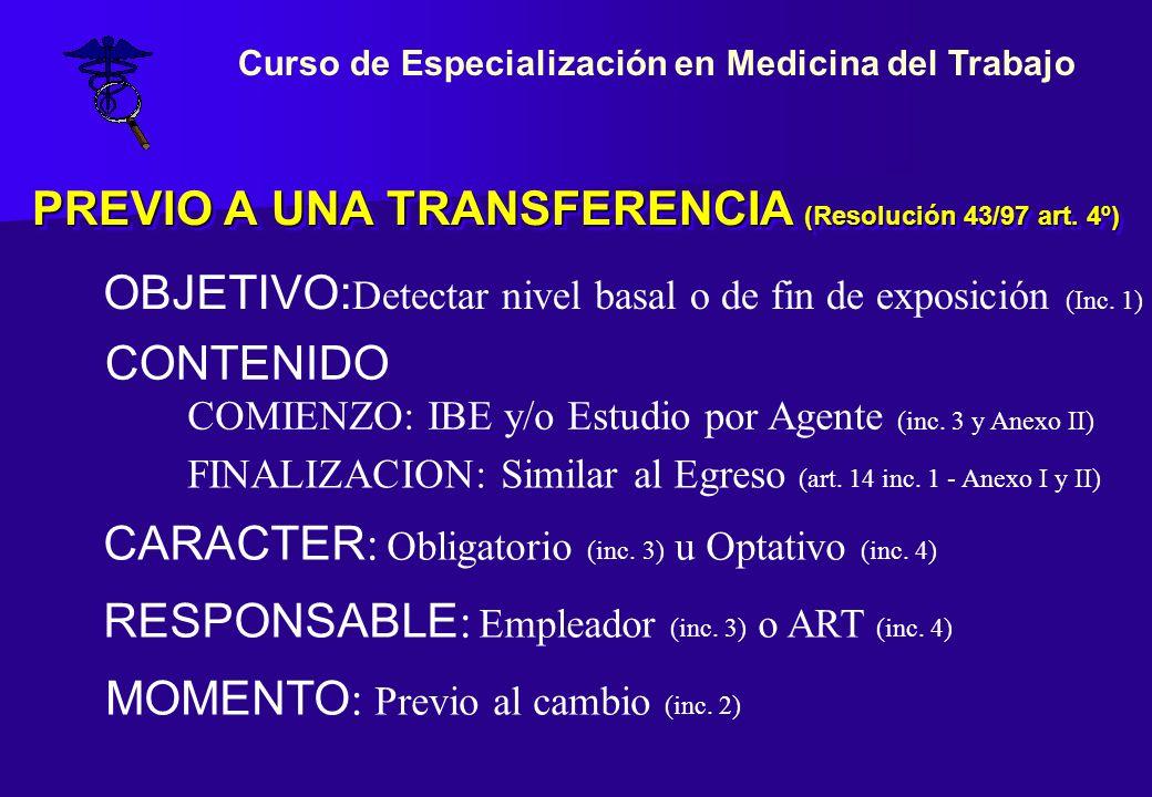 PREVIO A UNA TRANSFERENCIA (Resolución 43/97 art. 4º)