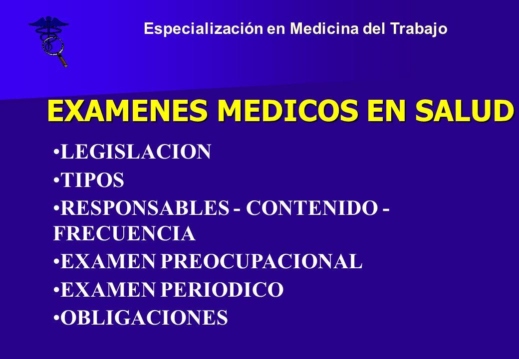 Especialización en Medicina del Trabajo EXAMENES MEDICOS EN SALUD