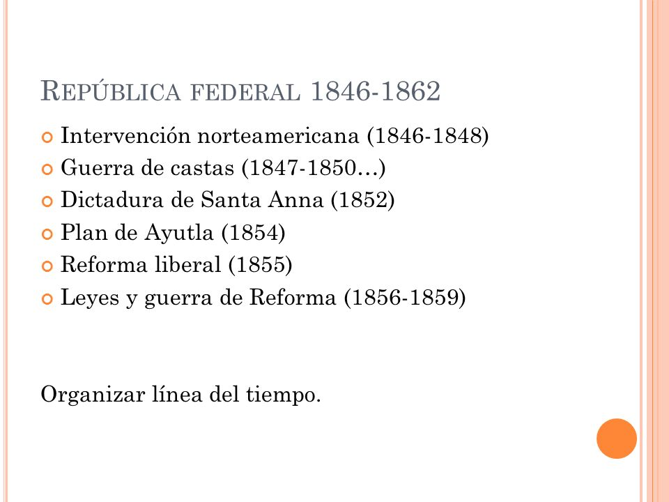 República federal 1846-1862 Intervención norteamericana (1846-1848)