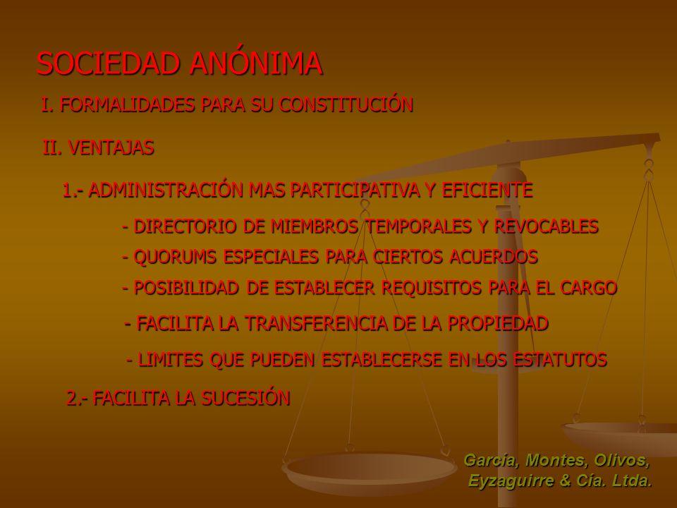 SOCIEDAD ANÓNIMA I. FORMALIDADES PARA SU CONSTITUCIÓN II. VENTAJAS
