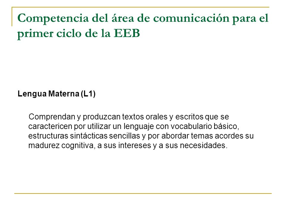 Competencia del área de comunicación para el primer ciclo de la EEB