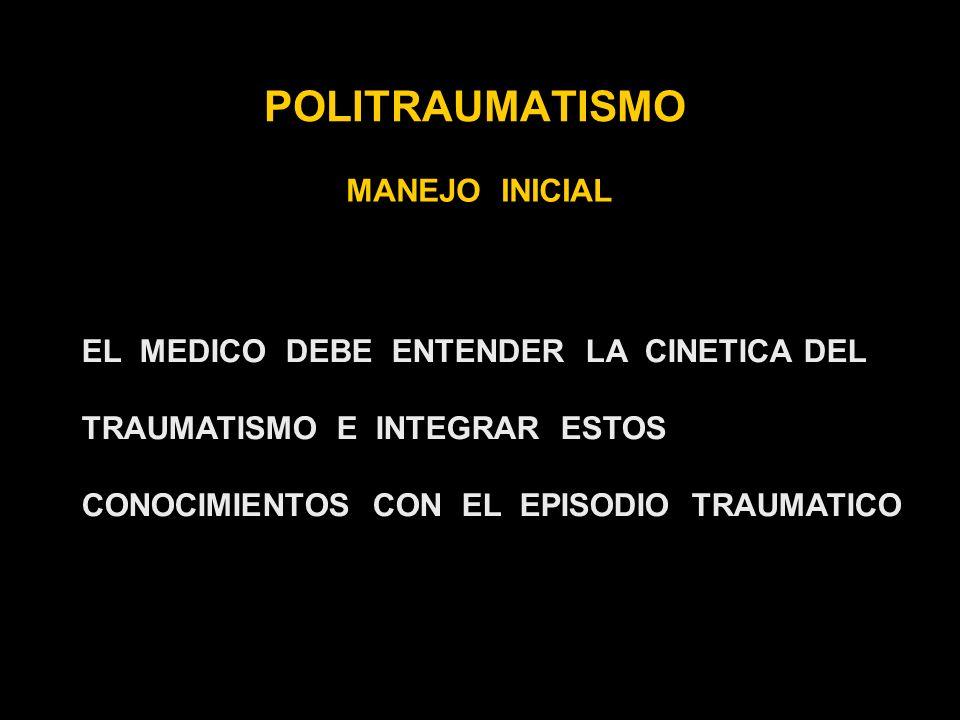 POLITRAUMATISMO MANEJO INICIAL EL MEDICO DEBE ENTENDER LA CINETICA DEL