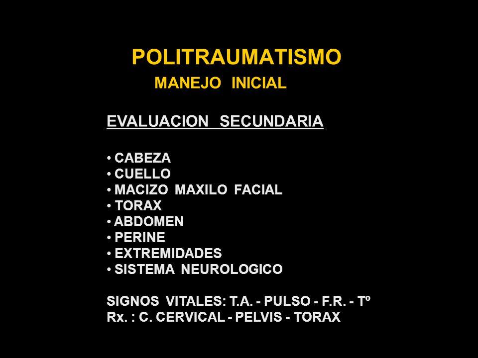 POLITRAUMATISMO MANEJO INICIAL EVALUACION SECUNDARIA CABEZA CUELLO