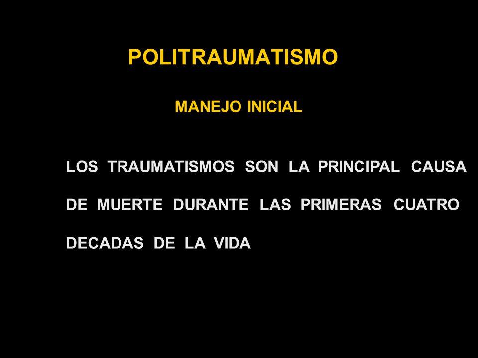 POLITRAUMATISMO MANEJO INICIAL LOS TRAUMATISMOS SON LA PRINCIPAL CAUSA