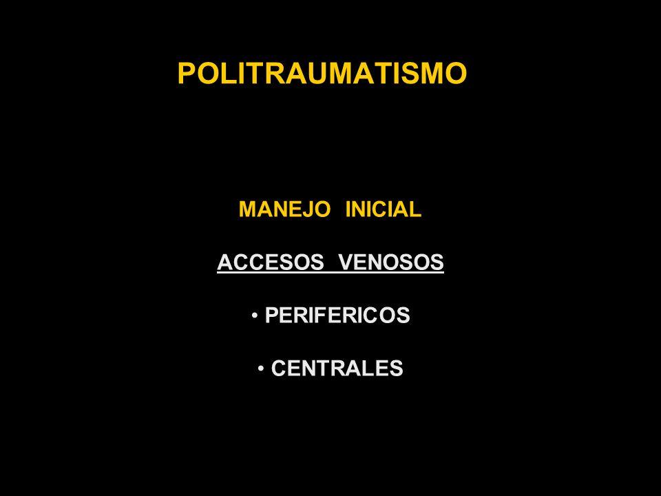 POLITRAUMATISMO MANEJO INICIAL ACCESOS VENOSOS PERIFERICOS CENTRALES