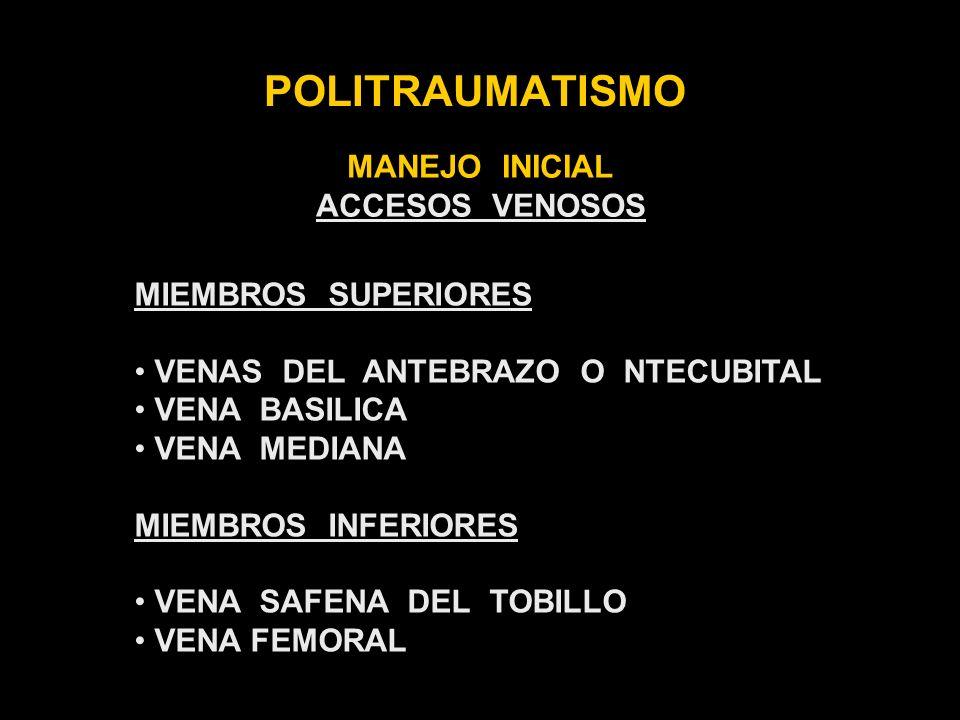 POLITRAUMATISMO MANEJO INICIAL ACCESOS VENOSOS MIEMBROS SUPERIORES