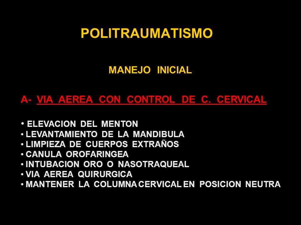 POLITRAUMATISMO MANEJO INICIAL A- VIA AEREA CON CONTROL DE C. CERVICAL