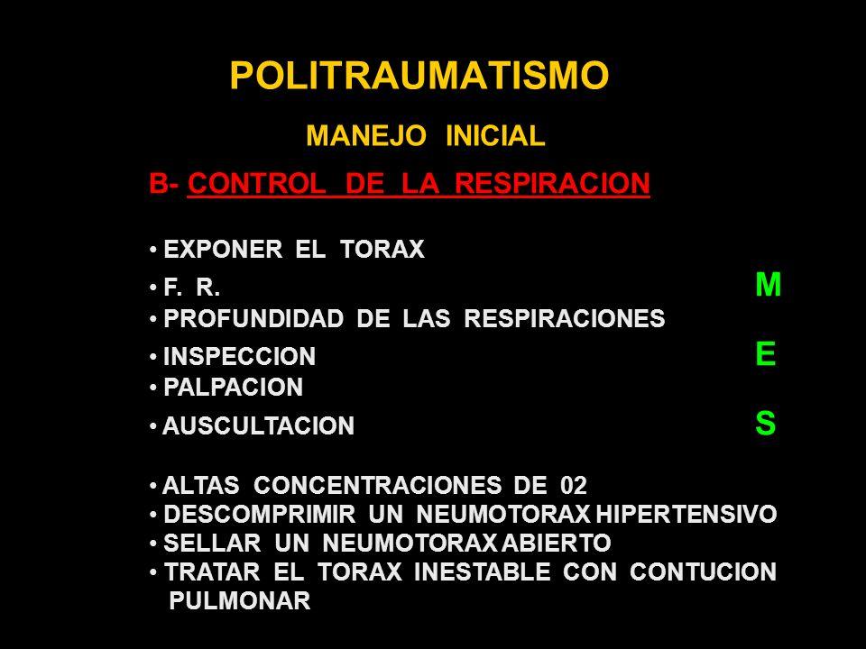 POLITRAUMATISMO MANEJO INICIAL B- CONTROL DE LA RESPIRACION