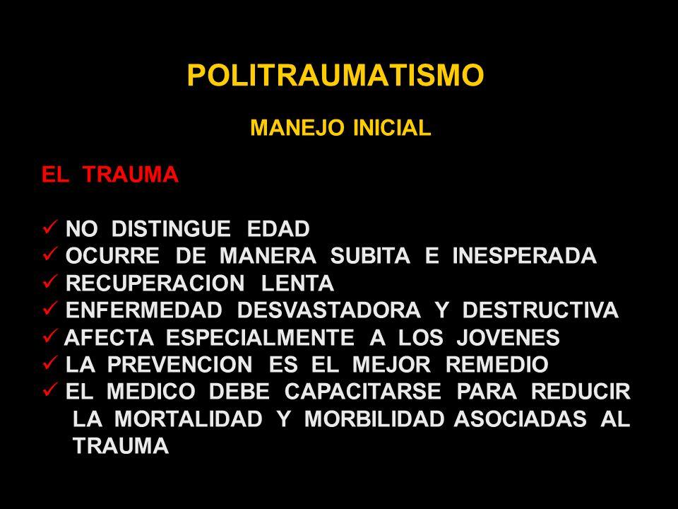 POLITRAUMATISMO MANEJO INICIAL EL TRAUMA NO DISTINGUE EDAD