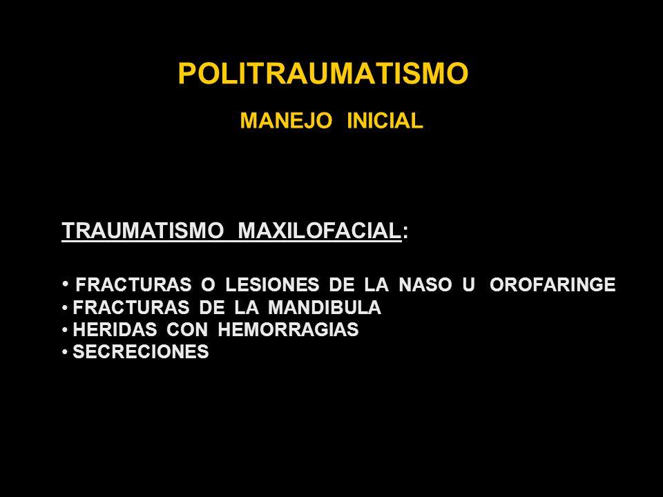 POLITRAUMATISMO MANEJO INICIAL TRAUMATISMO MAXILOFACIAL: