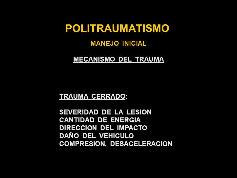 POLITRAUMATISMO MANEJO INICIAL MECANISMO DEL TRAUMA TRAUMA CERRADO: