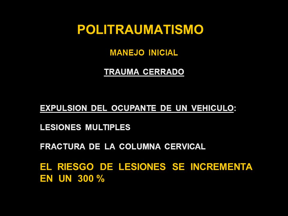 POLITRAUMATISMO EL RIESGO DE LESIONES SE INCREMENTA EN UN 300 %