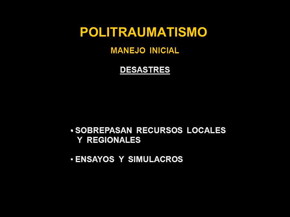 POLITRAUMATISMO MANEJO INICIAL DESASTRES SOBREPASAN RECURSOS LOCALES
