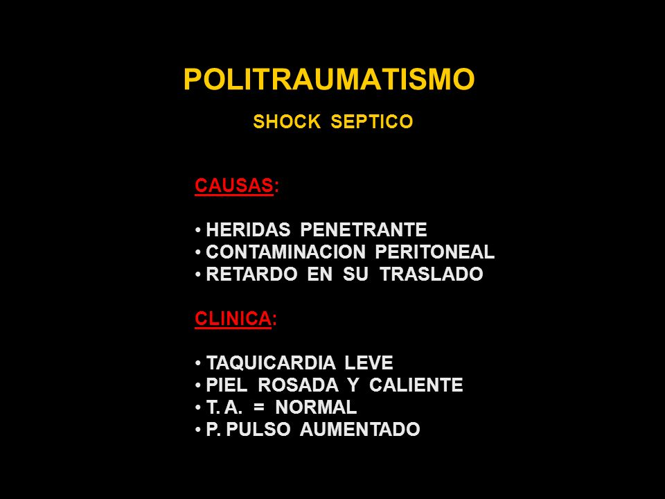 POLITRAUMATISMO SHOCK SEPTICO CAUSAS: HERIDAS PENETRANTE