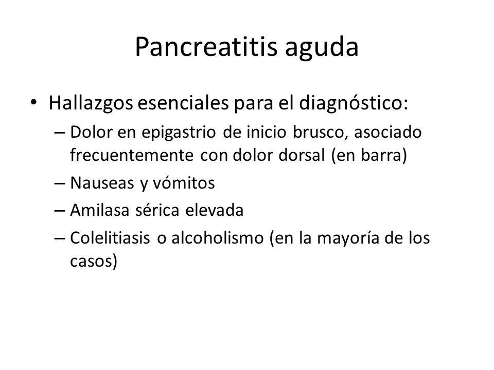Pancreatitis aguda Hallazgos esenciales para el diagnóstico: