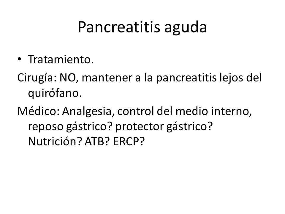 Pancreatitis aguda Tratamiento.