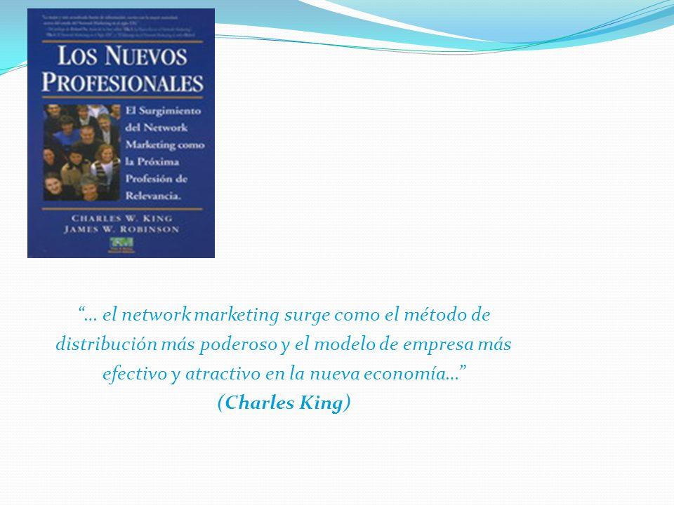 … el network marketing surge como el método de distribución más poderoso y el modelo de empresa más efectivo y atractivo en la nueva economía…