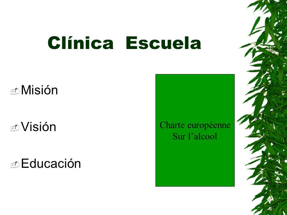 Clínica Escuela Misión Visión Educación Charte européenne Sur l'alcool
