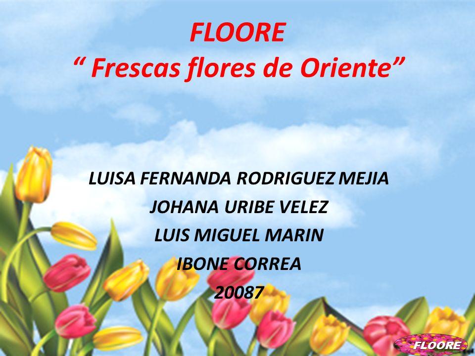 FLOORE Frescas flores de Oriente