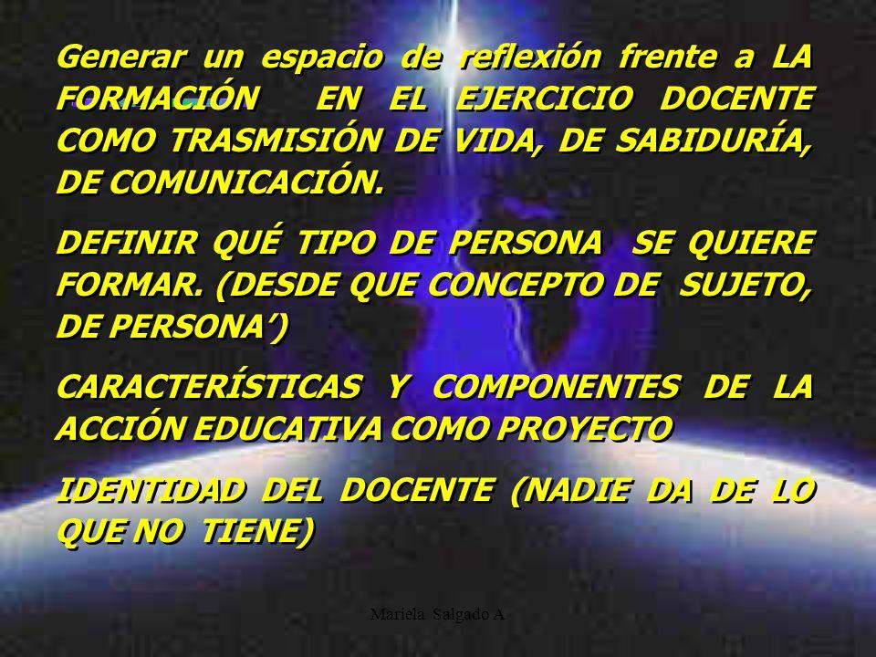 CARACTERÍSTICAS Y COMPONENTES DE LA ACCIÓN EDUCATIVA COMO PROYECTO