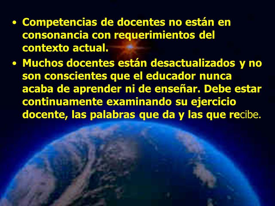 Competencias de docentes no están en consonancia con requerimientos del contexto actual.