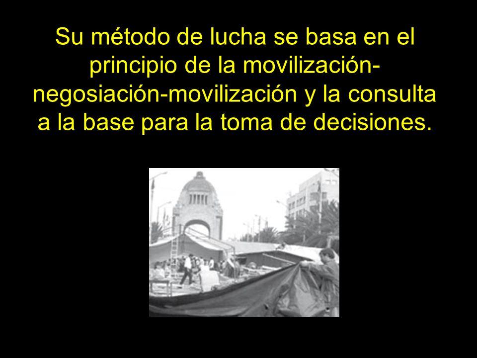 Su método de lucha se basa en el principio de la movilización-negosiación-movilización y la consulta a la base para la toma de decisiones.