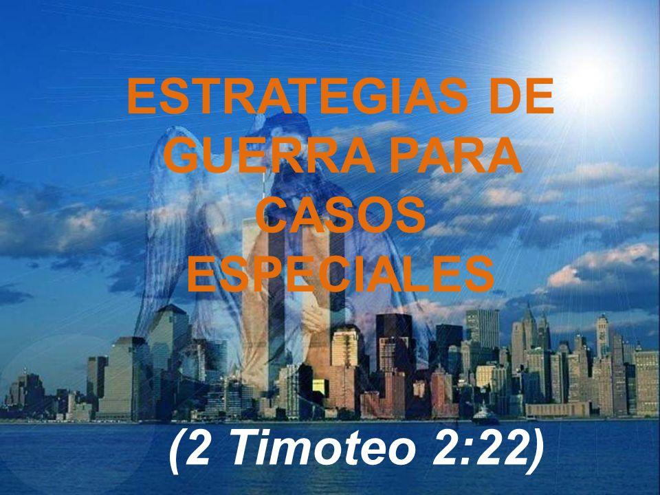 ESTRATEGIAS DE GUERRA PARA CASOS ESPECIALES