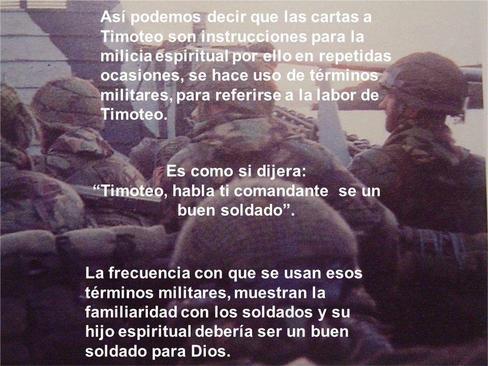 Timoteo, habla ti comandante se un buen soldado .