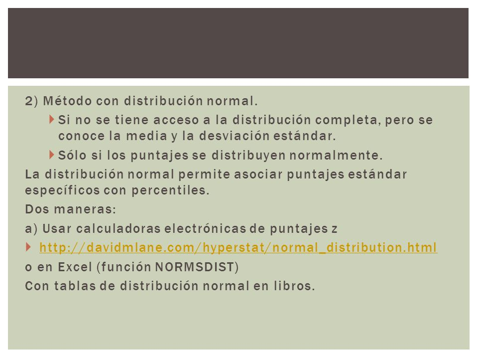 2) Método con distribución normal.