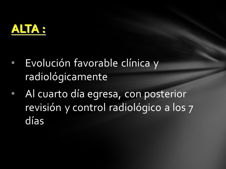 ALTA : Evolución favorable clínica y radiológicamente