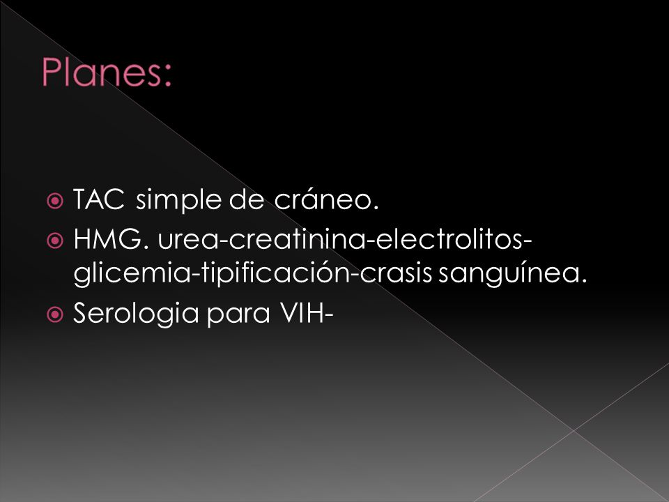 Planes: TAC simple de cráneo.