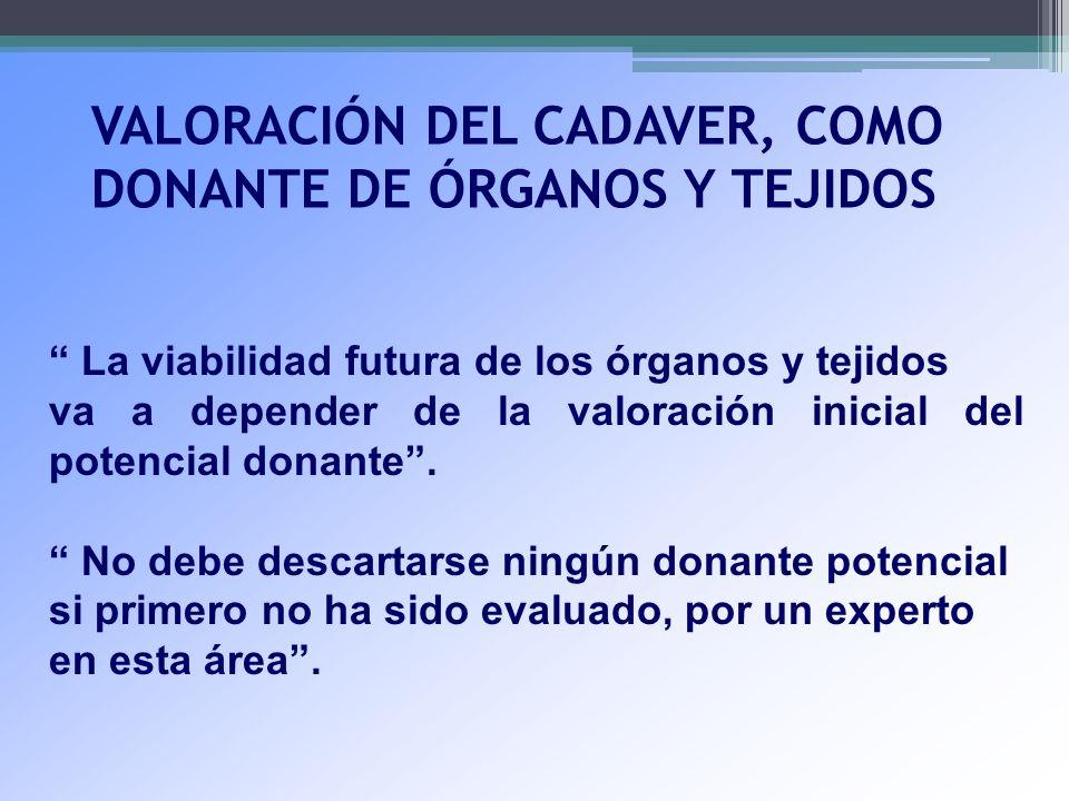 VALORACIÓN DEL CADAVER, COMO DONANTE DE ÓRGANOS Y TEJIDOS