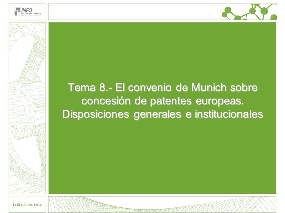 Tema 8. - El convenio de Munich sobre concesión de patentes europeas