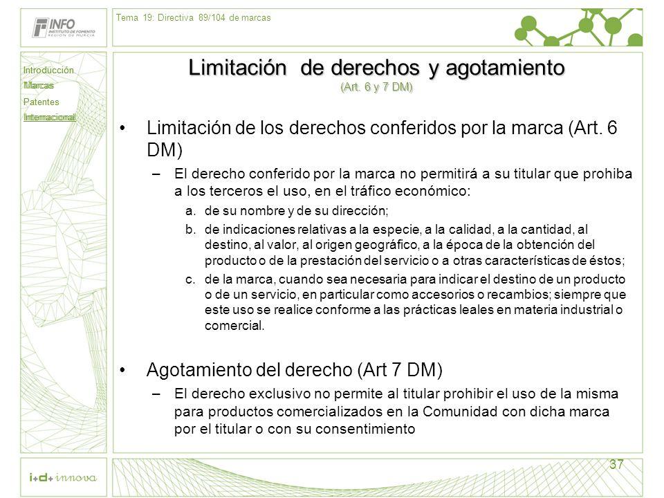 Limitación de derechos y agotamiento (Art. 6 y 7 DM)
