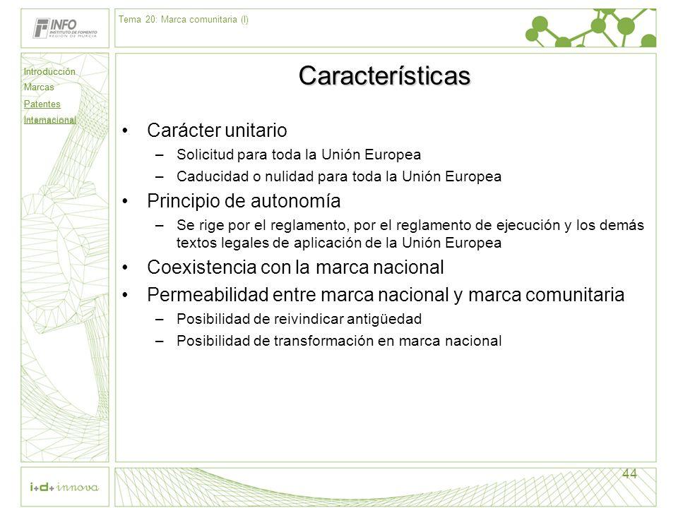 Características Carácter unitario Principio de autonomía