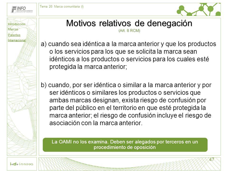 Motivos relativos de denegación (Art. 8 RCM)