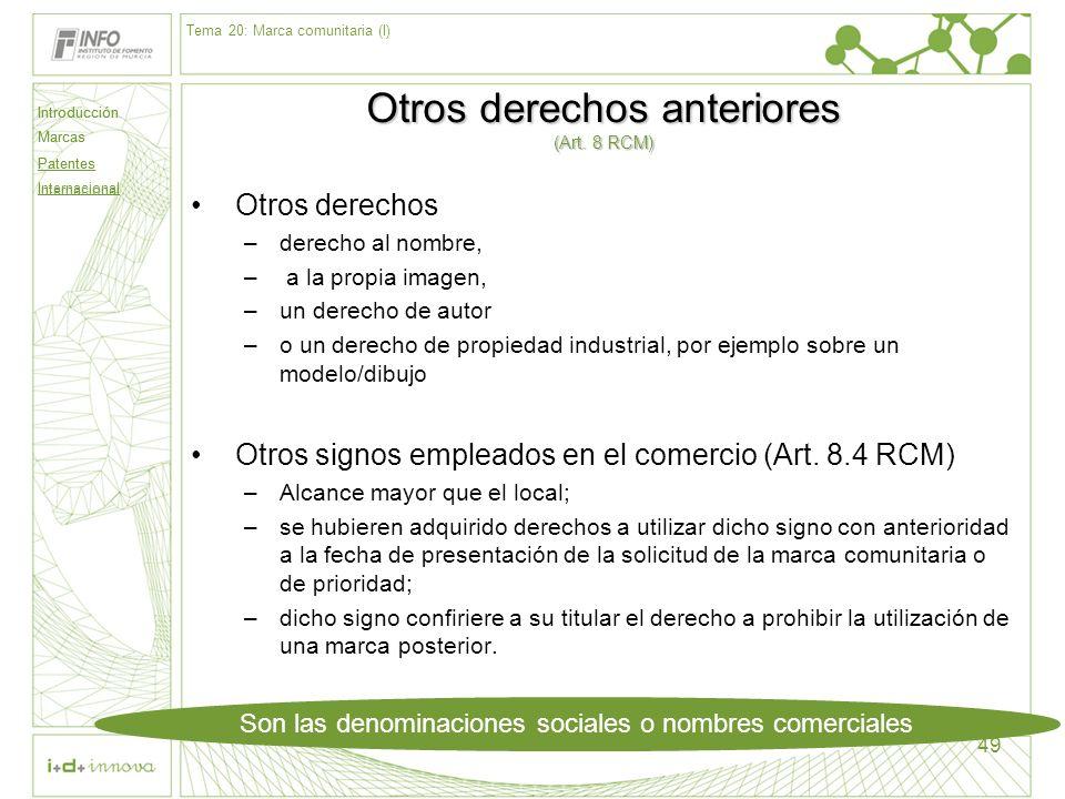 Otros derechos anteriores (Art. 8 RCM)