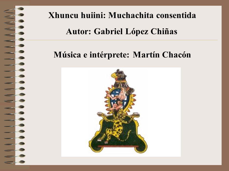 Xhuncu huiini: Muchachita consentida