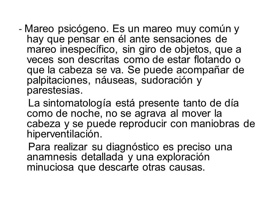 - Mareo psicógeno.