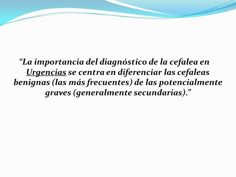 La importancia del diagnóstico de la cefalea en Urgencias se centra en diferenciar las cefaleas benignas (las más frecuentes) de las potencialmente graves (generalmente secundarias).