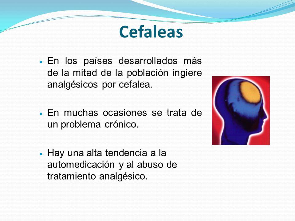 Cefaleas En los países desarrollados más de la mitad de la población ingiere analgésicos por cefalea.