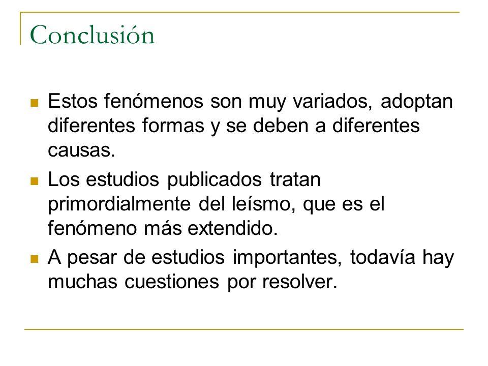 Conclusión Estos fenómenos son muy variados, adoptan diferentes formas y se deben a diferentes causas.
