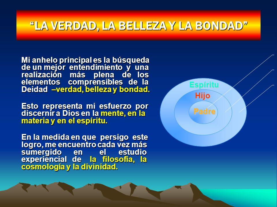 LA VERDAD, LA BELLEZA Y LA BONDAD