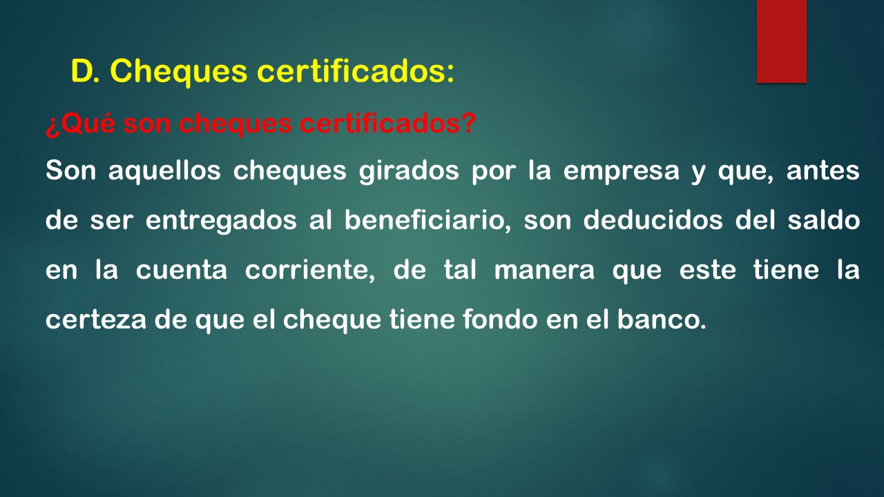 D. Cheques certificados: