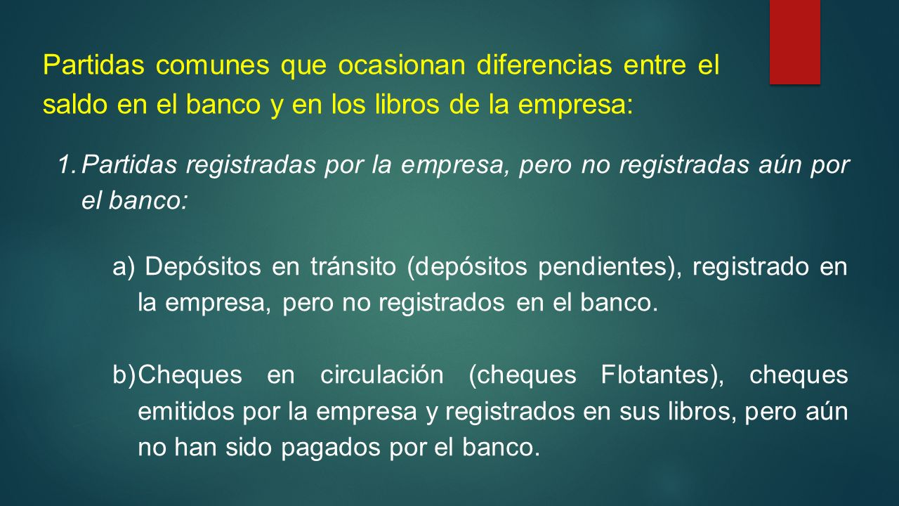 Partidas comunes que ocasionan diferencias entre el saldo en el banco y en los libros de la empresa: