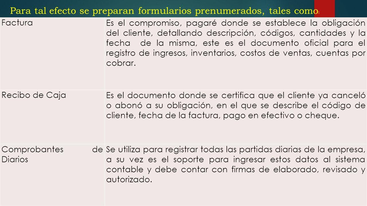 Para tal efecto se preparan formularios prenumerados, tales como: