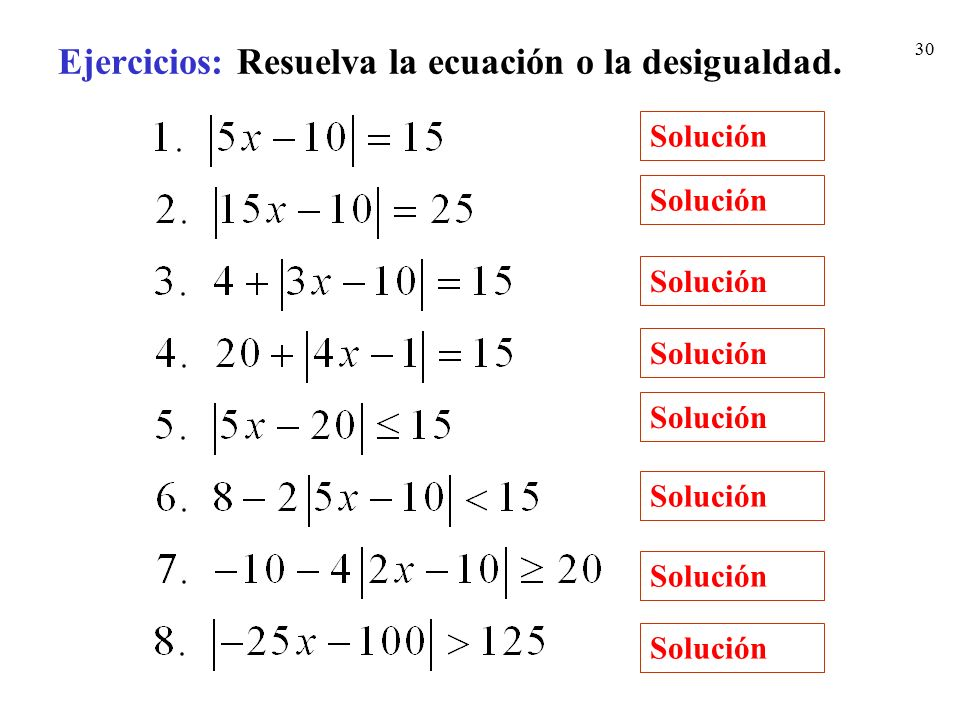 Ejercicios: Resuelva la ecuación o la desigualdad.