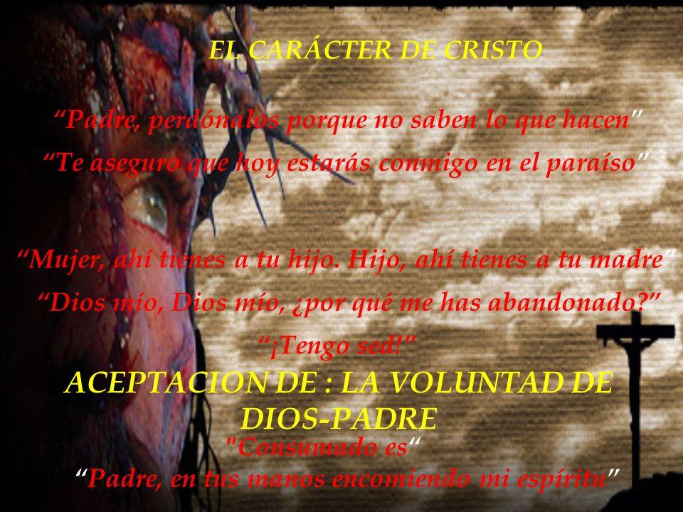 ACEPTACION DE : LA VOLUNTAD DE DIOS-PADRE
