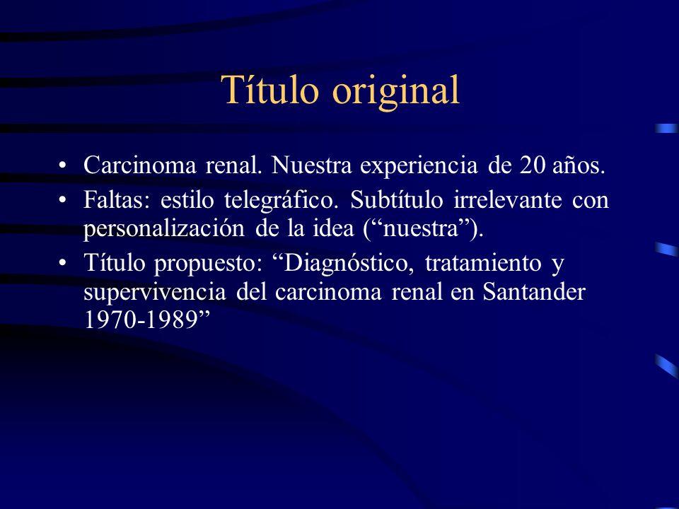 Título original Carcinoma renal. Nuestra experiencia de 20 años.
