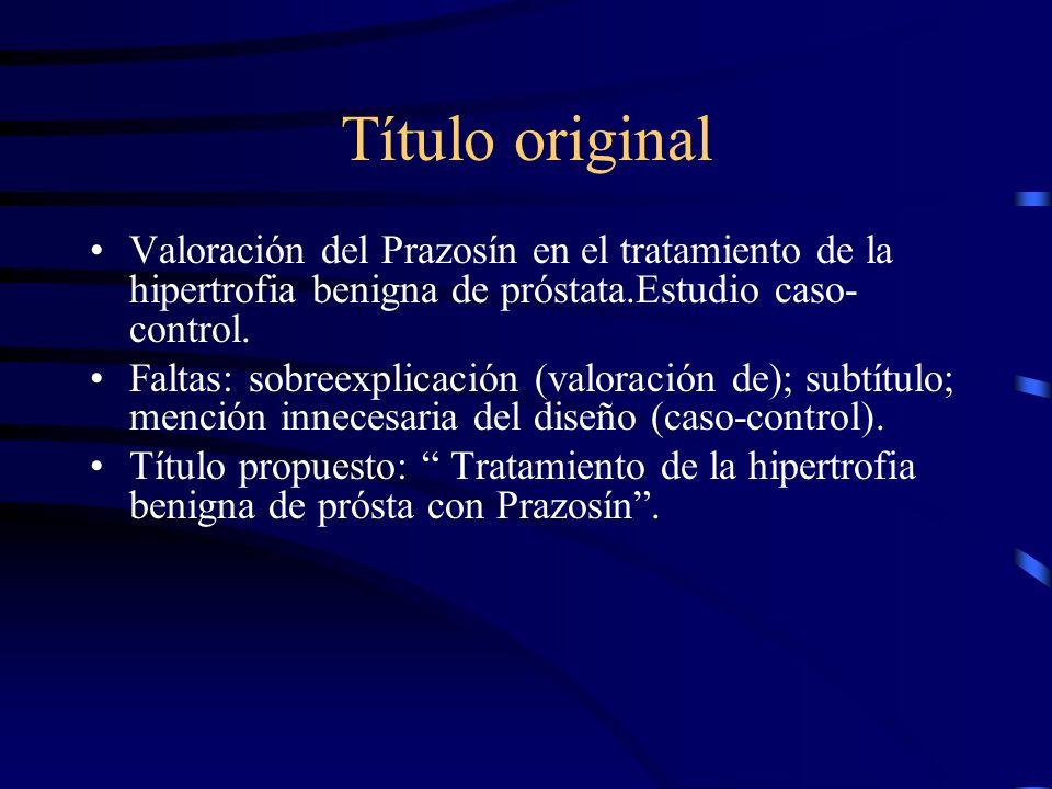 Título original Valoración del Prazosín en el tratamiento de la hipertrofia benigna de próstata.Estudio caso-control.